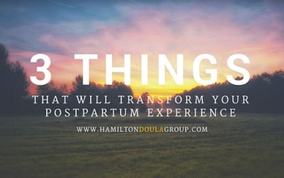 Three Things That Will Transform Your Postpartum Experience